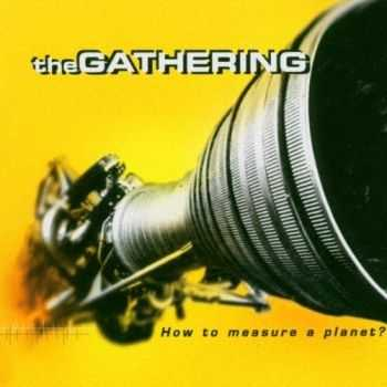 The Gathering - How To Measure A Planet? (1998)
