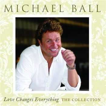 Michael Ball - Love Changes Everything - The Collection (2012)