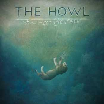 The Howl - 900 Feet Beneath (2012)
