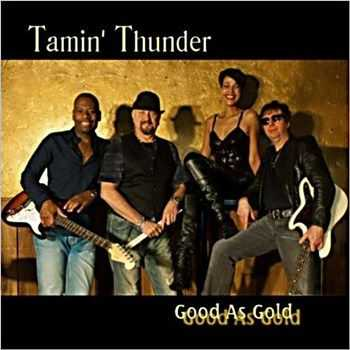 Tamin' Thunder - Good As Gold (2012)