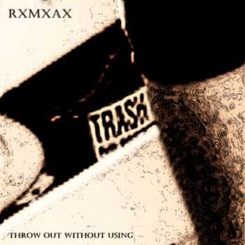 RxMxAx - Throw out without using (2012)