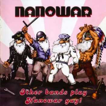Nanowar of Steel - Other Bands Play, Nanowar Gay! (2005)