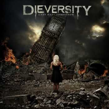 DieVersity - Last Day: Tomorrow (2012)
