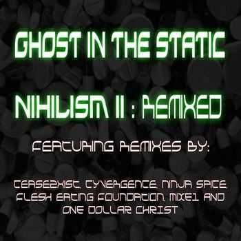Ghost In The Static - Nihilism II Remixed (EP) (2011)