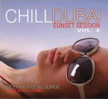 VA - Chill Dubai Sunset Session vol.4 (Deep House & Lounge mixed by Tito Torres) (2012)