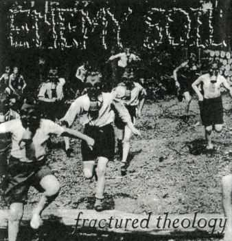 Enemy Soil ‎� Fractured Theology (1998)