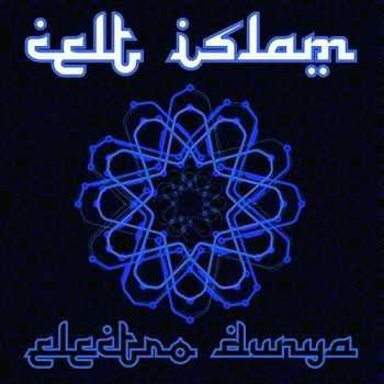 Celt Islam - Electro Dunya (2012)