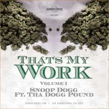 Snoop Dogg & Tha Dogg Pound - That's My Work Vol. 1 (2012)