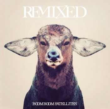 Boom Boom Satellites - Remixed (2012)