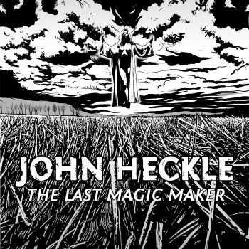 John Heckle - The Last Magic Maker (2012)