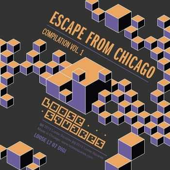 VA - Escape From Chicago Loose Squares Compilation Vol. 1 (2012)