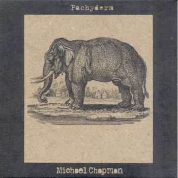 Michael Chapman - Pachyderm (2012)