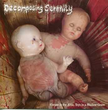 Decomposing Serenity - Corpses in the Attic,Toys in a Shallow Grave [EP] (2012)