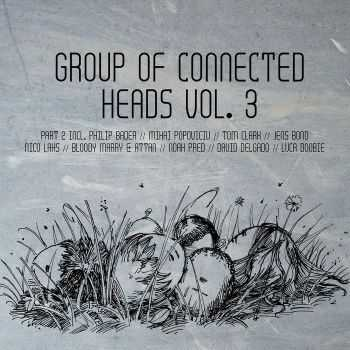 VA - Group Of Connected Heads Vol.3 Part 2 (2012)