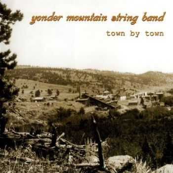 Yonder Mountain String Band - Town By Town (2001)