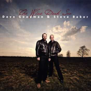 Dave Goodman & Steve Baker - The Wine Dark Sea (2012) WavPack