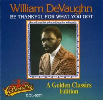 William DeVaughn - Be Thankful For What You Got (1974)
