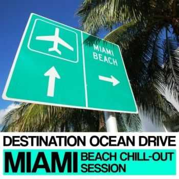 VA - Destination Ocean Drive (Miami Beach Chill-Out Session)(2012)