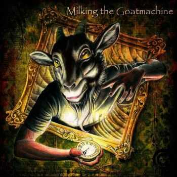 Milking The Goatmachine - Clockwork Udder (2011) [HQ]