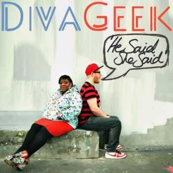 DivaGeek - He Said, She Said (2012)