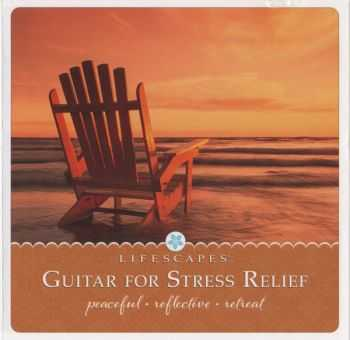 Fiction - Lifescapes: Guitar For Stress Relief (2011)