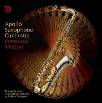 Apollo Saxophone Orchestra - Perpetual Motion (2012) HQ
