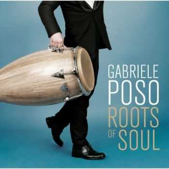 Gabriele Poso - Roots of Soul (2012)