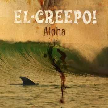 El-Creepo! - Aloha (2012)