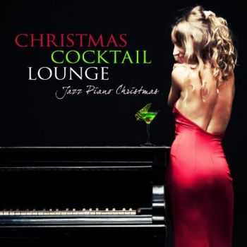 Jazz Piano Lounge Ensemble - Christmas Cocktail Lounge - Jazz Piano Christmas Songs (2012)