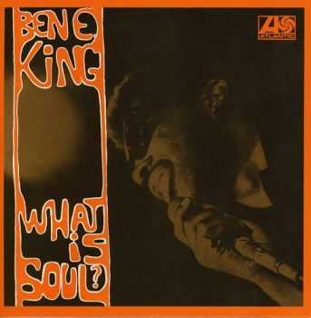 Ben E. King - What Is Soul? (1967)