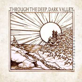 The Oh Hello's - Through the Deep, Dark Valley (2012)