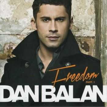Dan Balan - Freedom. Part 1 (2012)