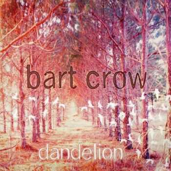 Bart Crow Band - Dandelion (2012)
