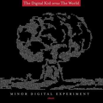 The Digital Kid Versus The World - Minor Digital Experiment (2012)