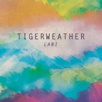 Tigerweather - Lani (2012)