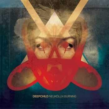 Deepchild - Neukolln Burning (2012)