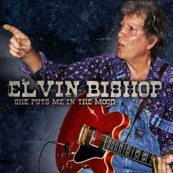 Elvin Bishop - She Puts Me In The Mood (2012)