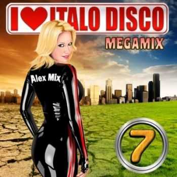 Alex Mix - I Love Italo Disco Megamix Vol.7 (2012)
