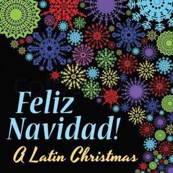 Los Copos de Nieve - Feliz Navidad! - A Latin Christmas (2012)