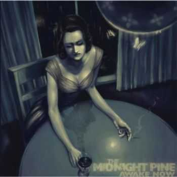 The Midnight Pine - Awake Now (2012)