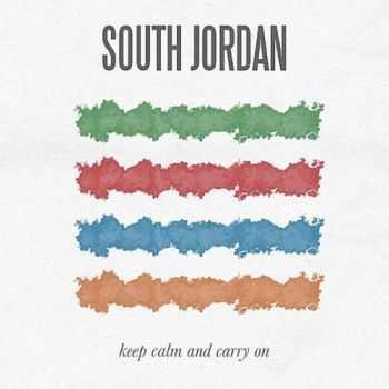 South Jordan - Keep Calm And Carry On (2012)