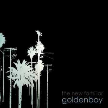 Goldenboy - The New Familiar (2012)