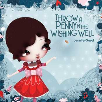 Jennifer Gasoi - Throw a Penny in the Wishing Well (2012)