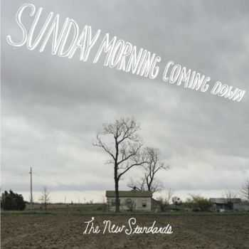 The New Standards - Sunday Morning Coming Down (2012)