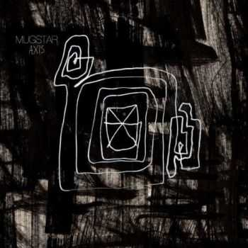 Mugstar - Axis (2012)