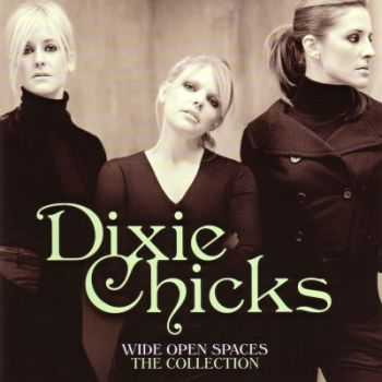 Dixie Chicks - Wide Open Spaces-The Collection (2012)