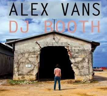 Alex Vans - DJ Booth (2012)