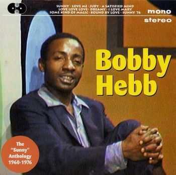 """Bobby Hebb - The """"Sunny"""" Anthology (1960-1976)"""