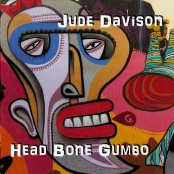 Jude Davison - Head Bone Gumbo (2012) HQ