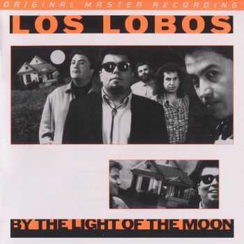 Los Lobos - By The Light Of The Moon 1987 (2012) HQ